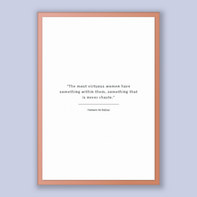 Load image into Gallery viewer, Honore De Balzac Quote, Honore De Balzac Poster, Honore De Balzac Print, Printable Poster, The most virtuous women have something within ...
