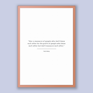Paul Valery Quote, Paul Valery Poster, Paul Valery Print, Printable Poster, War: a massacre of people who don't know each other for the p...