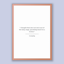 Load image into Gallery viewer, Tori Spelling Quote, Tori Spelling Poster, Tori Spelling Print, Printable Poster, I thought that once we were out of the baby stage, pare...