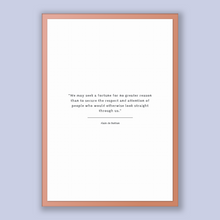 Load image into Gallery viewer, Alain De Botton Quote, Alain De Botton Poster, Alain De Botton Print, Printable Poster, We may seek a fortune for no greater reason than ...