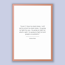 Load image into Gallery viewer, Barbara Boxer Quote, Barbara Boxer Poster, Barbara Boxer Print, Printable Poster, Even if I have to stand alone, I will not be afraid to ...