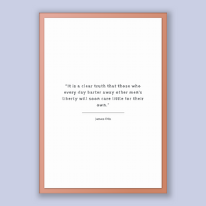 James Otis Quote, James Otis Poster, James Otis Print, Printable Poster, It is a clear truth that those who every day barter away other m...