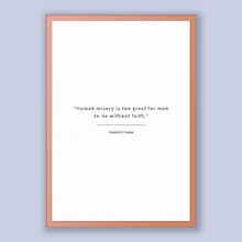 Load image into Gallery viewer, Heinrich Heine Quote, Heinrich Heine Poster, Heinrich Heine Print, Printable Poster, Human misery is too great for men to do without faith.