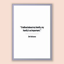 Load image into Gallery viewer, Jim Valvano Quote, Jim Valvano Poster, Jim Valvano Print, Printable Poster, I talked about my family, my family's so important.