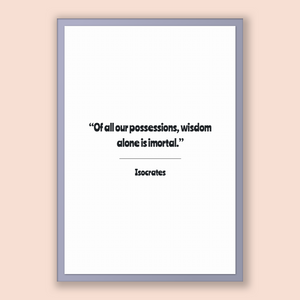 Isocrates Quote, Isocrates Poster, Isocrates Print, Printable Poster, Of all our possessions, wisdom alone is imortal.