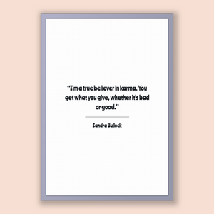 Sandra Bullock Quote, Sandra Bullock Poster, Sandra Bullock Print, Printable Poster, I'm a true believer in karma. You get what you give,...