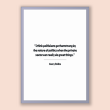 Load image into Gallery viewer, Henry Rollins Quote, Henry Rollins Poster, Henry Rollins Print, Printable Poster, I think politicians get hamstrung by the nature of poli...