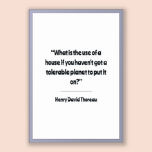 Load image into Gallery viewer, Henry David Thoreau Quote, Henry David Thoreau Poster, Henry David Thoreau Print, Printable Poster, What is the use of a house if you hav...