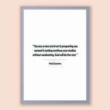 Load image into Gallery viewer, Paul Cezanne Quote, Paul Cezanne Poster, Paul Cezanne Print, Printable Poster, You say a new era in art is preparing you sensed it coming...
