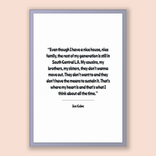 Load image into Gallery viewer, Ice Cube Quote, Ice Cube Poster, Ice Cube Print, Printable Poster, Even though I have a nice house, nice family, the rest of my generatio...