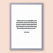Load image into Gallery viewer, Yitzhak Rabin Quote, Yitzhak Rabin Poster, Yitzhak Rabin Print, Printable Poster, I believe that it is my responsibility as the prime min...