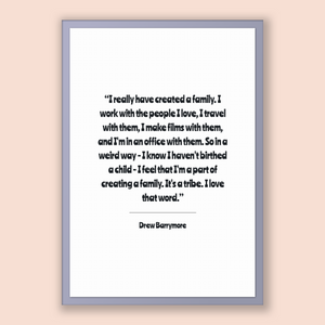 Drew Barrymore Quote, Drew Barrymore Poster, Drew Barrymore Print, Printable Poster, I really have created a family. I work with the peop...