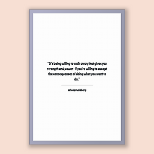 Whoopi Goldberg Quote, Whoopi Goldberg Poster, Whoopi Goldberg Print, Printable Poster, It's being willing to walk away that gives you st...