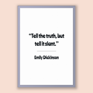 Emily Dickinson Quote, Emily Dickinson Poster, Emily Dickinson Print, Printable Poster, Tell the truth, but tell it slant.