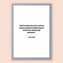 Load image into Gallery viewer, Brooke Shields Quote, Brooke Shields Poster, Brooke Shields Print, Printable Poster, I think I'm going to have to live vicariously throug...