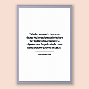 Grandmaster Flash Quote, Grandmaster Flash Poster, Grandmaster Flash Print, Printable Poster, What has happened is that to some degree th...