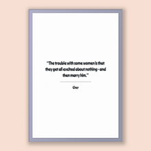 Load image into Gallery viewer, Cher Quote, Cher Poster, Cher Print, Printable Poster, The trouble with some women is that they get all excited about nothing - and then ...