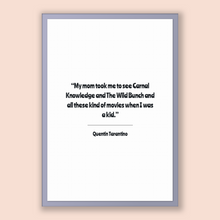 Load image into Gallery viewer, Quentin Tarantino Quote, Quentin Tarantino Poster, Quentin Tarantino Print, Printable Poster, My mom took me to see Carnal Knowledge and ...