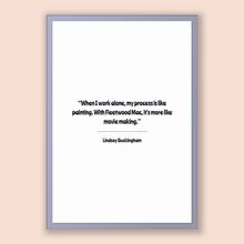 Load image into Gallery viewer, Lindsey Buckingham Quote, Lindsey Buckingham Poster, Lindsey Buckingham Print, Printable Poster, When I work alone, my process is like pa...