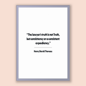 Henry David Thoreau Quote, Henry David Thoreau Poster, Henry David Thoreau Print, Printable Poster, The lawyer's truth is not Truth, but ...