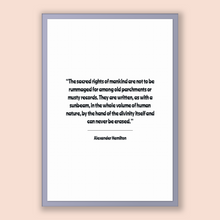 Load image into Gallery viewer, Alexander Hamilton Quote, Alexander Hamilton Poster, Alexander Hamilton Print, Printable Poster, The sacred rights of mankind are not to ...