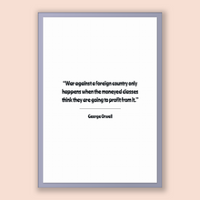 Load image into Gallery viewer, George Orwell Quote, George Orwell Poster, George Orwell Print, Printable Poster, War against a foreign country only happens when the mon...