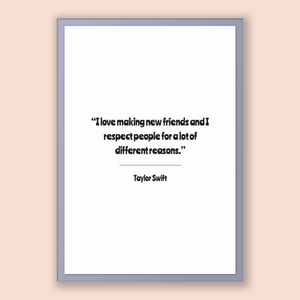 Taylor Swift Quote, Taylor Swift Poster, Taylor Swift Print, Printable Poster, I love making new friends and I respect people for a lot o...