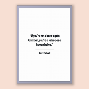 Jerry Falwell Quote, Jerry Falwell Poster, Jerry Falwell Print, Printable Poster, If you're not a born-again Christian, you're a failure ...