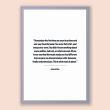 Load image into Gallery viewer, Gerard Way Quote, Gerard Way Poster, Gerard Way Print, Printable Poster, Remember the first time you went to a show and saw your favorite...