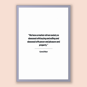 Cornel West Quote, Cornel West Poster, Cornel West Print, Printable Poster, We have a market-driven society so obsessed with buying and s...