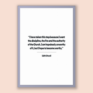 Edith Sitwell Quote, Edith Sitwell Poster, Edith Sitwell Print, Printable Poster, I have taken this step because I want the discipline, t...