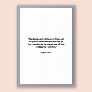 Benjamin Franklin Quote, Benjamin Franklin Poster, Benjamin Franklin Print, Printable Poster, Those disputing, contradicting, and confuti...