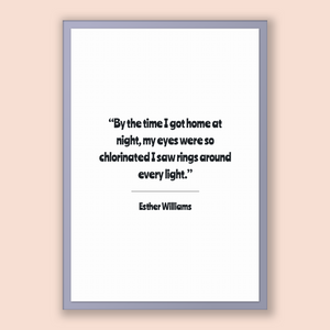 Esther Williams Quote, Esther Williams Poster, Esther Williams Print, Printable Poster, By the time I got home at night, my eyes were so ...