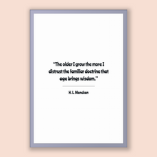 Load image into Gallery viewer, H. L. Mencken Quote, H. L. Mencken Poster, H. L. Mencken Print, Printable Poster, The older I grow the more I distrust the familiar doctr...