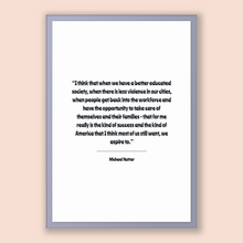 Load image into Gallery viewer, Michael Nutter Quote, Michael Nutter Poster, Michael Nutter Print, Printable Poster, I think that when we have a better educated society,...