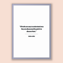 Load image into Gallery viewer, Galileo Galilei Quote, Galileo Galilei Poster, Galileo Galilei Print, Printable Poster, All truths are easy to understand once they are d...