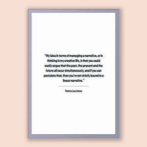 Tommy Lee Jones Quote, Tommy Lee Jones Poster, Tommy Lee Jones Print, Printable Poster, My idea in terms of managing a narrative, or in t...