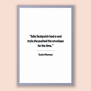 Taylor Momsen Quote, Taylor Momsen Poster, Taylor Momsen Print, Printable Poster, Edie Sedgwick had a cool style she pushed the envelope ...