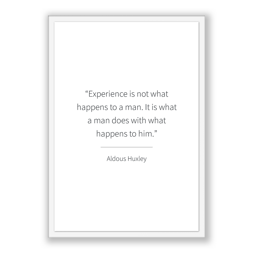 Aldous Huxley Quote, Aldous Huxley Poster, Aldous Huxley Print, Printable Poster, Experience is not what happens to a man. It is what a m...