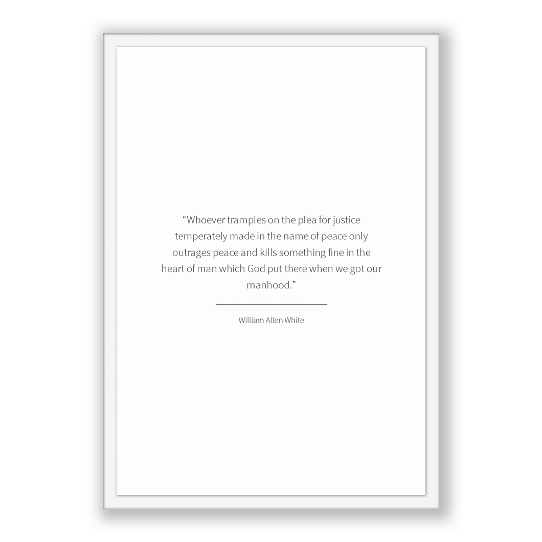William Allen White Quote, William Allen White Poster, William Allen White Print, Printable Poster, Whoever tramples on the plea for just...