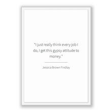 Load image into Gallery viewer, Jessica Brown Findlay Quote, Jessica Brown Findlay Poster, Jessica Brown Findlay Print, Printable Poster, I just really think every job I...