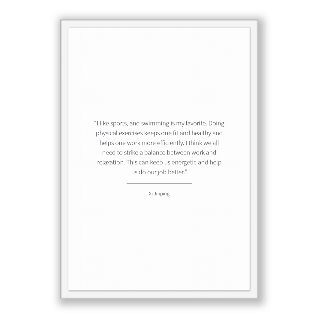 Xi Jinping Quote, Xi Jinping Poster, Xi Jinping Print, Printable Poster, I like sports, and swimming is my favorite. Doing physical exerc...