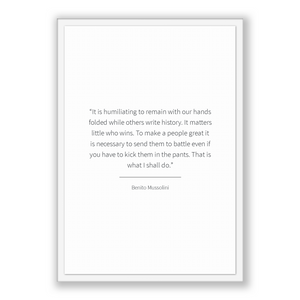 Benito Mussolini Quote, Benito Mussolini Poster, Benito Mussolini Print, Printable Poster, It is humiliating to remain with our hands fol...