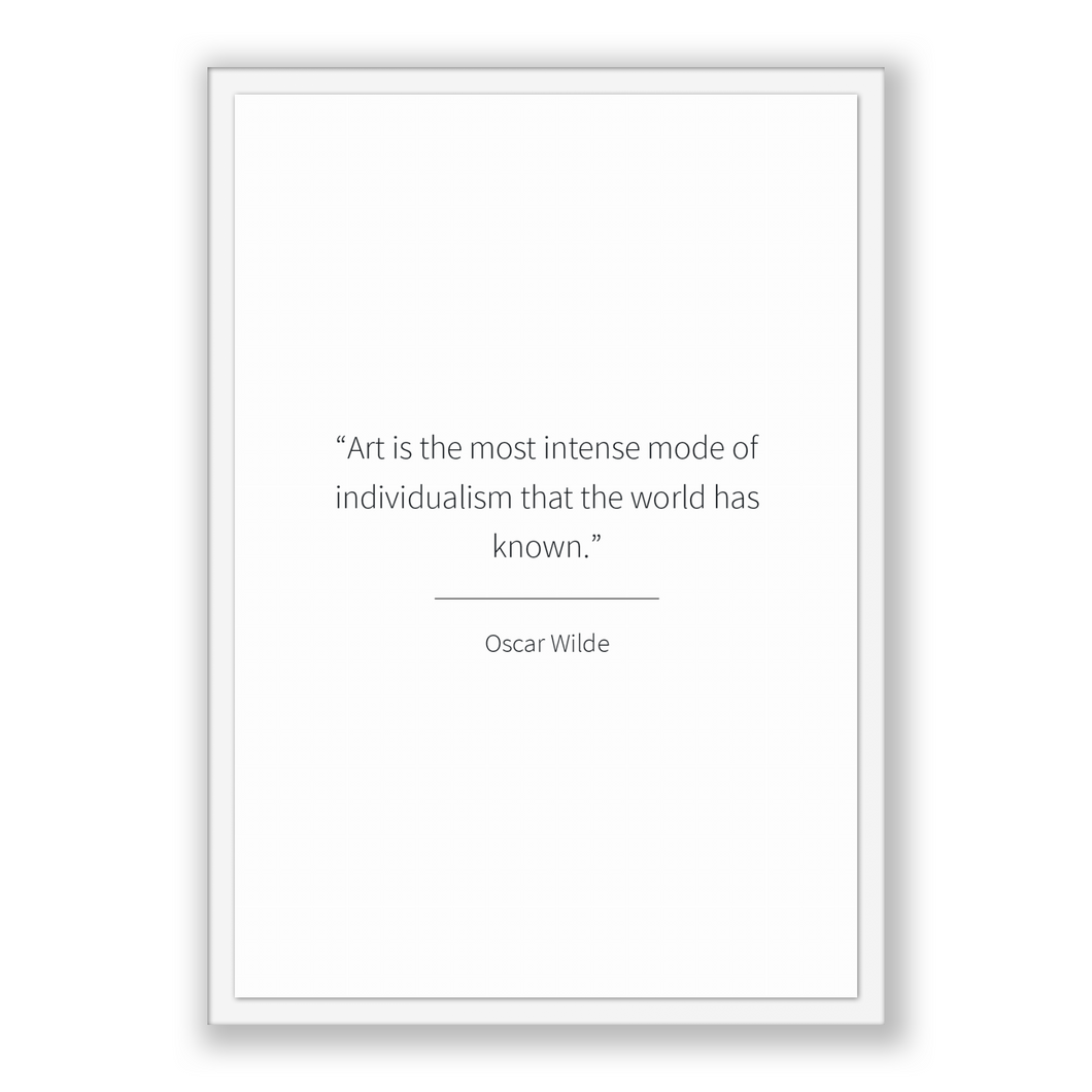 Oscar Wilde Quote, Oscar Wilde Poster, Oscar Wilde Print, Printable Poster, Art is the most intense mode of individualism that the world ...