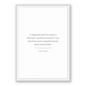 Pearl S. Buck Quote, Pearl S. Buck Poster, Pearl S. Buck Print, Printable Poster, A dog barks when his master is attacked. I would be a c...