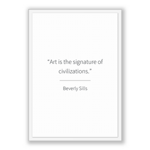 Beverly Sills Quote, Beverly Sills Poster, Beverly Sills Print, Printable Poster, Art is the signature of civilizations.