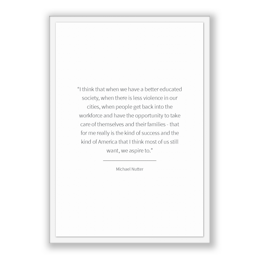 Michael Nutter Quote, Michael Nutter Poster, Michael Nutter Print, Printable Poster, I think that when we have a better educated society,...