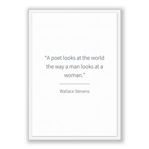 Wallace Stevens Quote, Wallace Stevens Poster, Wallace Stevens Print, Printable Poster, A poet looks at the world the way a man looks at ...