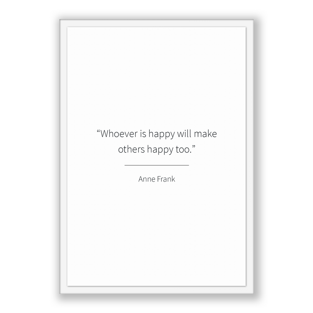 Anne Frank Quote, Anne Frank Poster, Anne Frank Print, Printable Poster, Whoever is happy will make others happy too.