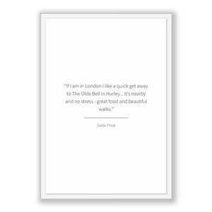 Sadie Frost Quote, Sadie Frost Poster, Sadie Frost Print, Printable Poster, If I am in London I like a quick get away to The Olde Bell in...
